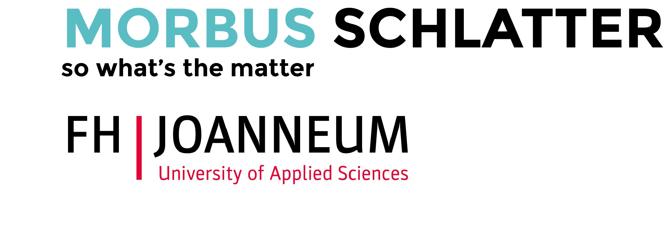 Logo von FH Joanneum und Projekt Morbus Schlatter, so what's the matter.